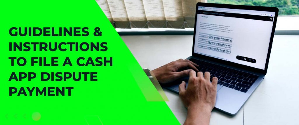 Guidelines And Instructions To File A Cash App Dispute Payment